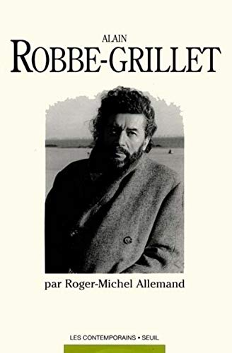 Alain Robbe-Grillet (Les contemporains) (French Edition): Allemand, Roger-Michel
