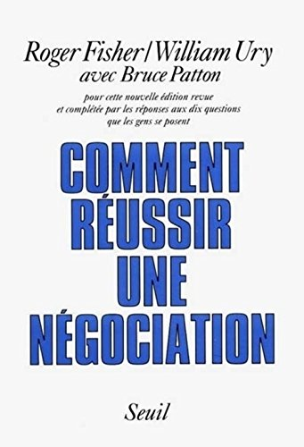 Comment réussir une négociation ? (9782020205122) by Roger Fisher; William Ury