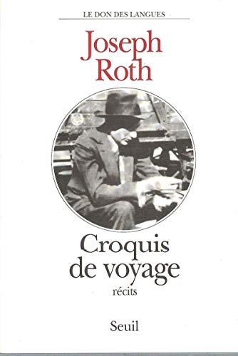 Croquis de voyage: Roth, Joseph; Ruffet, Jean