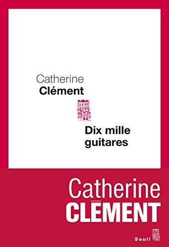 Dix mille guitares: Clément, Catherine
