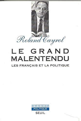 9782020210645: Le grand malentendu: Les Français et la politique (Essai politique) (French Edition)
