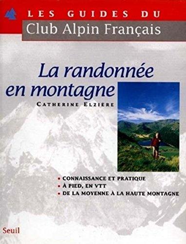 9782020210836: La randonnée en montagne (Guides du club alpin francais)
