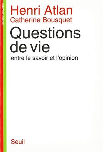 9782020211079: Questions de vie : Entre le savoir et l'opinion