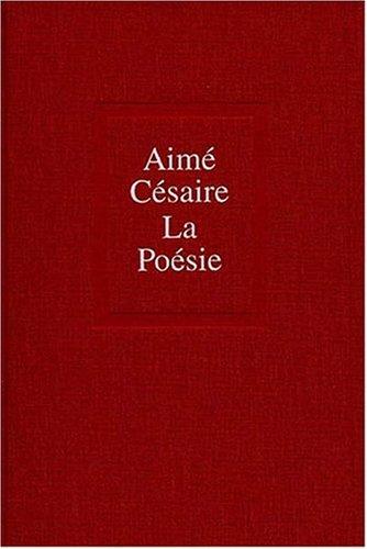 La poesie (French Edition): Cesaire, Aime