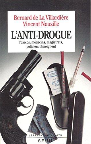 9782020213066: L'anti-drogue; Toxicos, M�decins, Magistrats, Policiers T�moignent