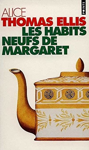 Les Habits neufs de margaret (French Edition): Alice Thomas Ellis