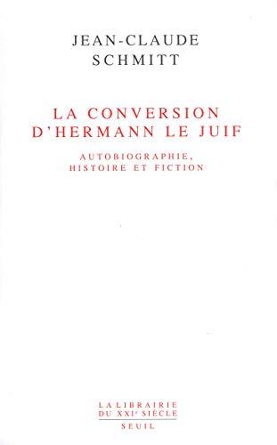 Conversion d'Hermann le Juif (La): Schmitt, Jean-Claude