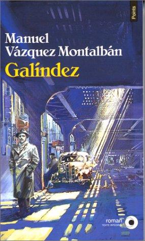 GalÂindez [Feb 01, 1994] Vázquez Montalbán, Manuel: Manuel Vázquez Montalbán