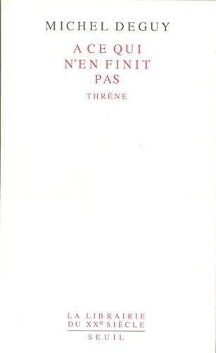 9782020217651: A ce qui n'en finit pas: Thrène (La Librairie du XXe siècle) (French Edition)