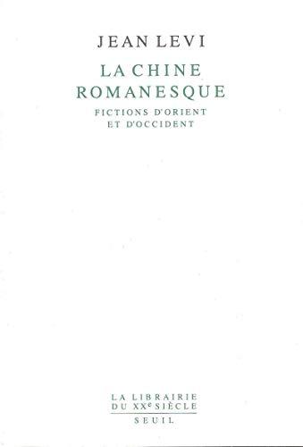 La Chine romanesque: Fictions d'Orient et d'Occident (La Librairie du XXe siecle) (French...