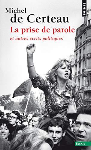 La Prise de parole et autres écrits politiques (2020217988) by Michel de Certeau; Luce Giard