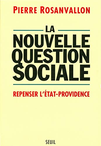 La nouvelle question sociale: Repenser l'Etat-providence (French Edition) (9782020220309) by Rosanvallon, Pierre