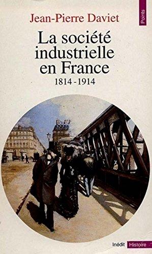 9782020221566: La société industrielle en France : 1814-1914