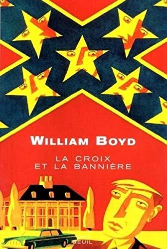La croix et la bannià re [Paperback]: William Boyd