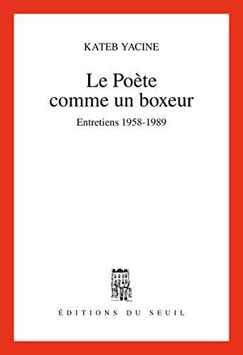 9782020221931: Le po�te comme un boxeur : Entretiens 1958-1989