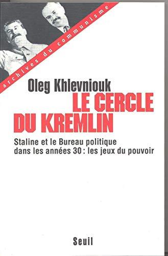 Le cercle du Kremlin: Khlevniouk, Oleg