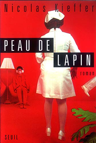 Peau de lapin: Roman (Fiction & Cie) (French Edition): Kieffer, Nicolas