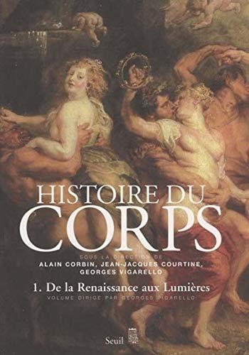 9782020224529: Histoire du corps : Volume 1, De la Renaissance aux Lumières (French edition)