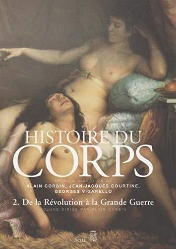 9782020224536: Histoire du corps : Tome 2, De la Révolution à la Grande Guerre