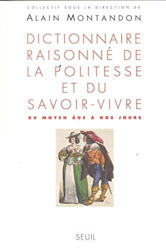 Dictionnaire raisonne de la politesse et du savoir-vivre: Du Moyen Age a nos jours (La couleur de ...