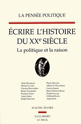 Ecrire l'histoire du XXe siecle (La Pensee politique) (French Edition) (2020225093) by [???]