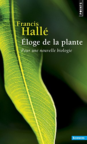 9782020228435: Eloge de la plante : Pour une nouvelle biologie