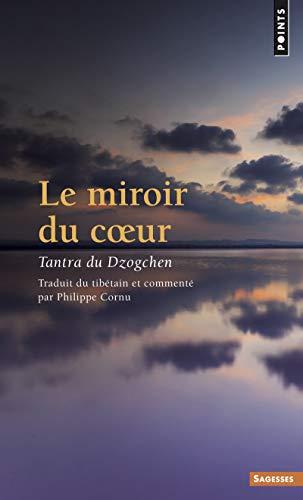 9782020228480: Le Miroir du coeur. Tantra du Dzogchen