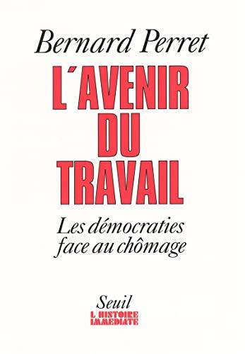 9782020228657: L'avenir du travail: : les démocraties face au chômage (Histoire immédiate) (French Edition)