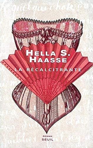La Récalcitrante: Haasse, Hella Serafia; Both-Diez, Anne-Marie de