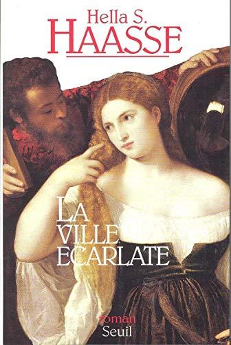 La Ville écarlate (Cadre vert) (French Edition) (9782020228817) by Haasse, Hella Serafia