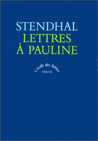 Lettres à Pauline, texte intégral (French Edition): Stendhal