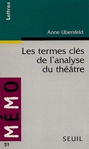 Les Termes Cles De L'Analyse Du Theatre: Ubersfeld, Anne