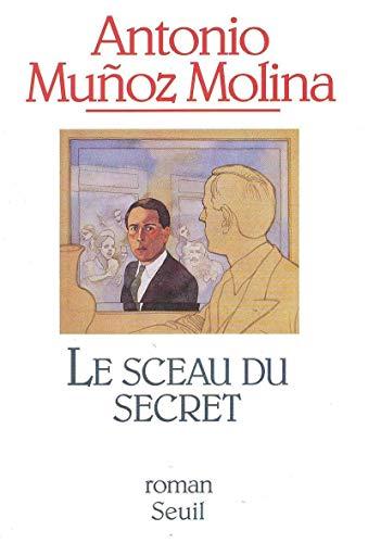 Le Sceau du secret (2020230771) by Antonio Munoz Molina; Philippe Bataillon