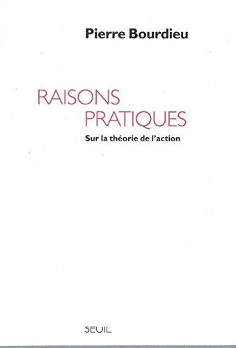 RAISONS PRATIQUES SUR LA THEORIE DE L'ACTION.: BOURDIEU Pierre
