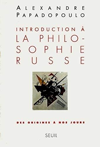 Introduction a la philosophie russe: Des origines a nos jours (French Edition): Papadopoulo, ...