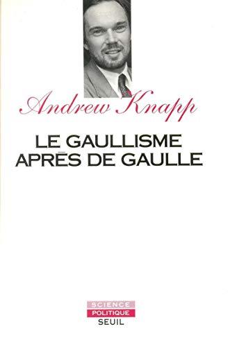 Le gaullisme après de Gaulle: Knapp, Andrew