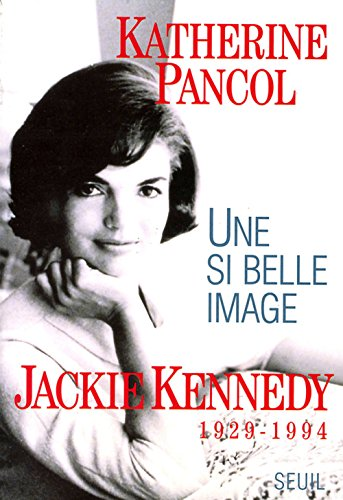 9782020231831: Une si belle image: Jackie Kennedy, 1929-1994 (French Edition)