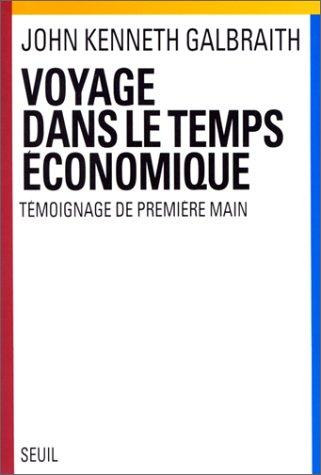 Voyage dans le temps économique: John Kenneth Galbraith