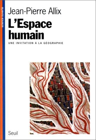 9782020234467: L'espace humain: Une invitation à la géographie (Science ouverte) (French Edition)