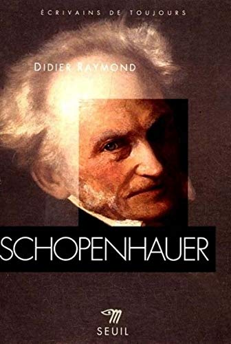9782020234924: Schopenhauer (Ecrivains de toujours) (English and French Edition)
