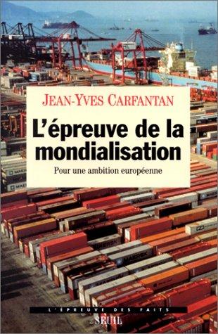 L'epreuve de la mondialisation: Pour une ambition europeenne (L'Epreuve des faits) (...