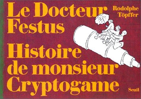 Docteur Festus et histoire de Monsieur Cryptogamme (French Edition): n/a