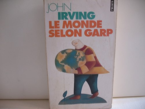 Le monde selon Garp (Points): John Irving