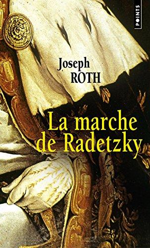 La Marche de Radetzky: Roth, Joseph