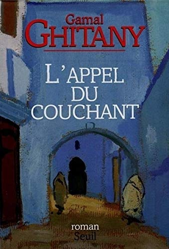 L'appel du couchant (French Edition): Gamal Ghitany