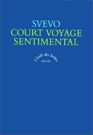 Court voyage sentimental, texte intégral (ECOLE DES: Svevo, Italo