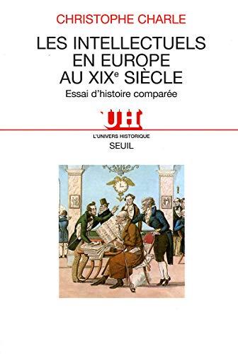 9782020239578: Les Intellectuels en Europe au XIXe siècle. Essai d'histoire comparée