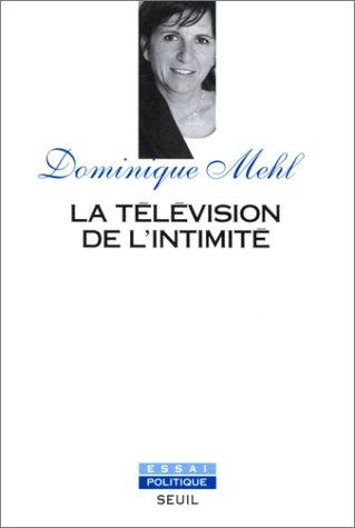 9782020245937: La télévision de l'intimité (Essai politique) (French Edition)
