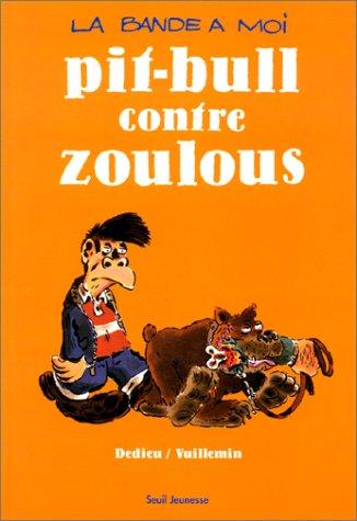 9782020247467: La Bande à moi : Pitt-Bull contre Zoulous