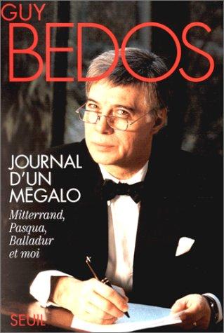 9782020250696: Journal d'un mégalo: Mitterrand, Pasqua, Balladur et moi (French Edition)